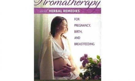 Aromatherapy & Herbal Remedies for Pregnancy, Birth, and Breastfeeding by Demetria Clark
