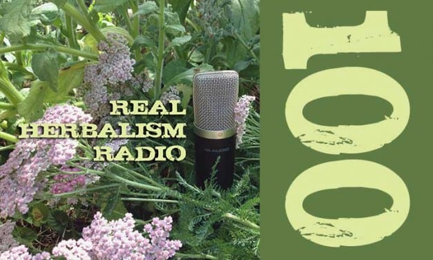 100.Real Herbalism Radio in Review – The Evolution of Herbal Medicine