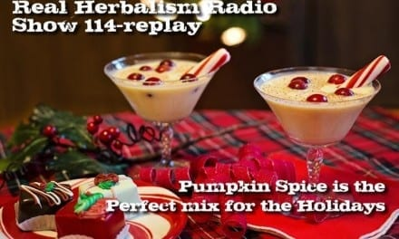 114.Pumpkin Spice is the Perfect mix for the Holidays – ReAir of Real Herbalism Radio