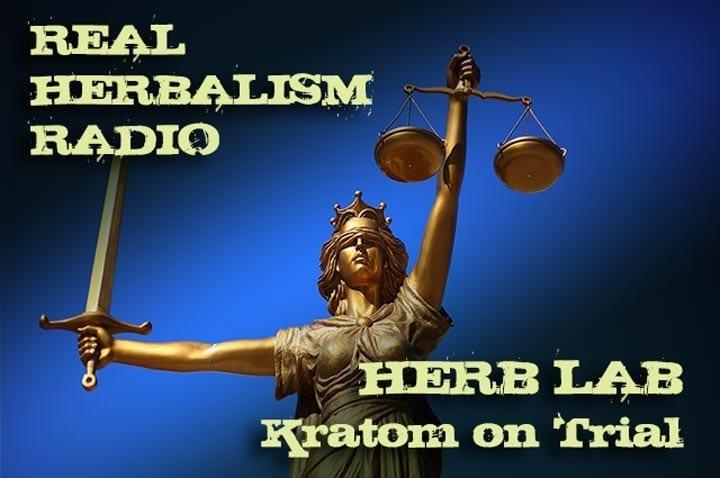 131.Herb Lab – Dr. Michael Tierra – Kratom on Trial