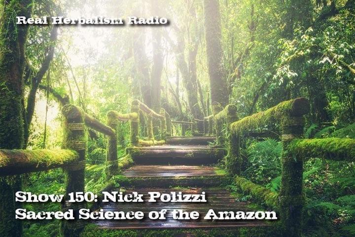 150.Nick Polizzi – Sacred Science of the Amazon
