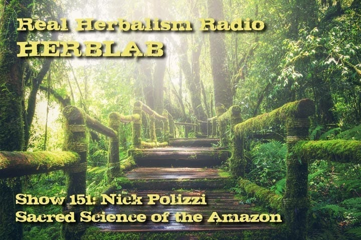 151.Herb Lab – Nick Polizzi – Sacred Science of the Amazon