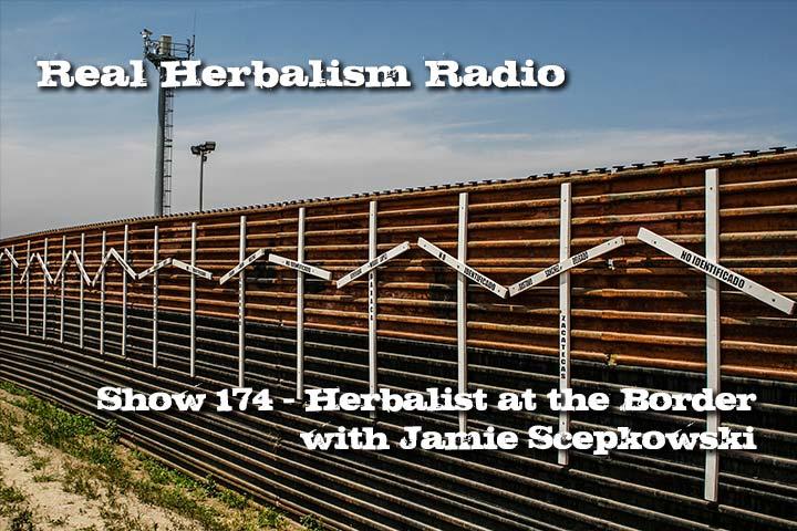 174.Herbalist at the Border – Jamie Scepkowski