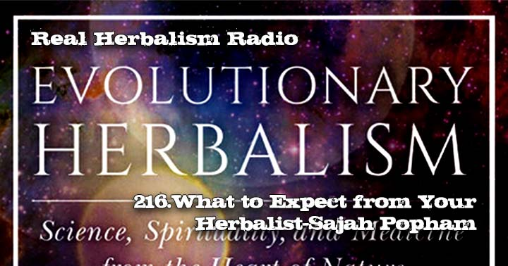 216.What to Expect from Your Herbalist with Sajah Popham