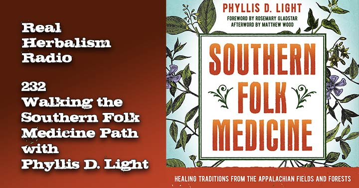 232.Walking the Southern Folk Medicine Path with Phyllis D. Light