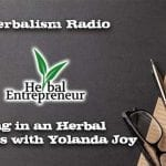 248.Being in Business for Herbalists with Yolanda Joy