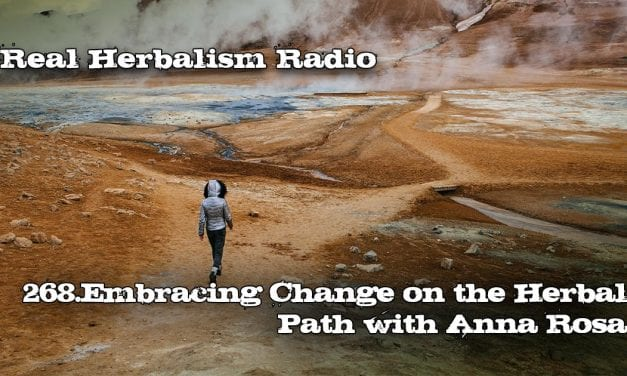268.Embracing Change on the Herbal Path with Anna Rosa