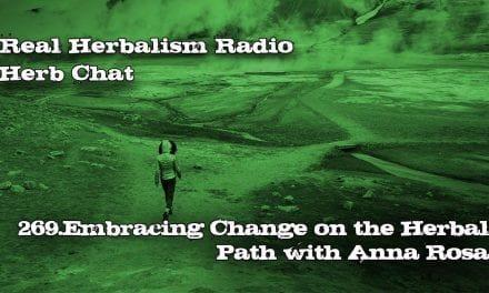 269.Embracing Change on the Herbal Path with Anna Rosa Herb Chat