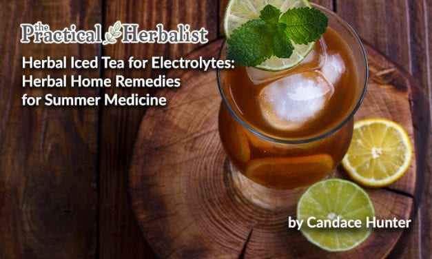 Herbal Iced Tea for Electrolytes: Herbal Home Remedies for Summer