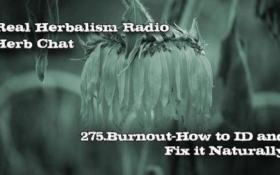 275.Burnout: How to ID and Fix it Naturally-Herb Chat