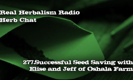 277.Saving Seeds Successfully with Elise and Jeff of Oshala Farm-Herb Chat