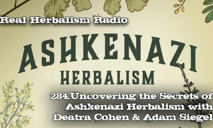 284.Uncovering the Secrets of Ashkenazi Herbalism with Deatra Cohen and Adam Siegel
